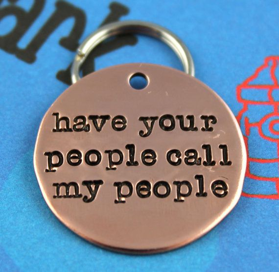 """Ha Ha! """"Have Your People Call My People"""" Handstamped Copper Dog Tag - $11 via Etsy"""