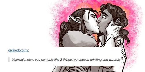 Bisexual means you can only like two things, I've chosen drinking and wizards.