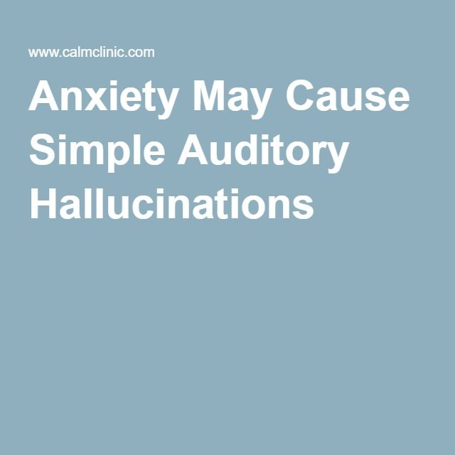 Anxiety May Cause Simple Auditory Hallucinations