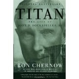 Titan: The Life of John D. Rockefeller, Sr. (Paperback)By Ron Chernow