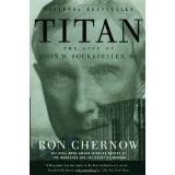 Titan: The Life of John D. Rockefeller, Sr. (Paperback)By Ron Chernow