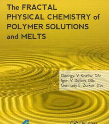 The Fractal Physical Chemistry Of Polymer Solutions And Melts PDF