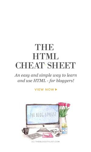 HTML cheat for lifestyle bloggers - simply copy and paste!