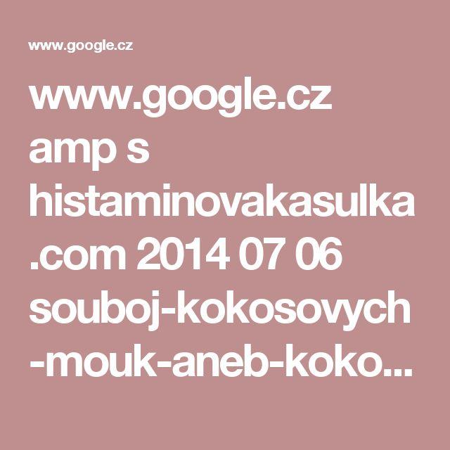 www.google.cz amp s histaminovakasulka.com 2014 07 06 souboj-kokosovych-mouk-aneb-kokosove-susenky-rychle-a-snadne amp