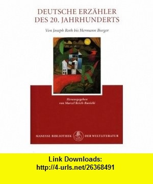 Deutsche Erzaehler des 20. Jahrhunderts. Band 1, Von Joseph Roth bis Hermann Burger (9783717518563) Marcel Reich-Ranicki , ISBN-10: 3717518569  , ISBN-13: 978-3717518563 ,  , tutorials , pdf , ebook , torrent , downloads , rapidshare , filesonic , hotfile , megaupload , fileserve