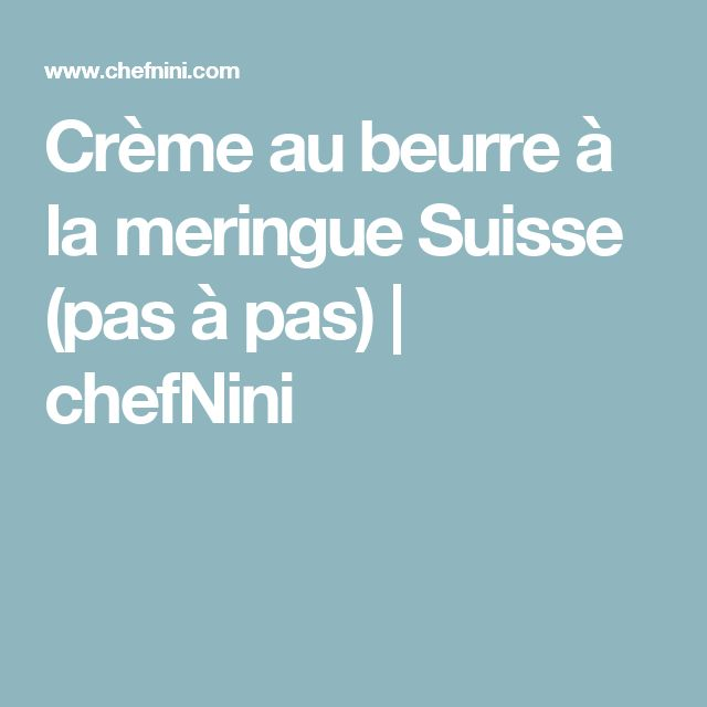 Crème au beurre à la meringue Suisse (pas à pas) | chefNini