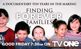 "Please be watching our 3rd documentary ""Finding Forever Families"" will be screened for the first time on NZ's TVONE Friday April 3rd at 7.30am.  Tell everyone its not to be missed!"