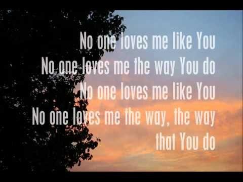 Jars of Clay- No One Loves Me Like You (Lyrics)