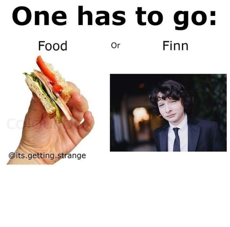 I'd say food... but there's Finn... nah... I have to choose Finn