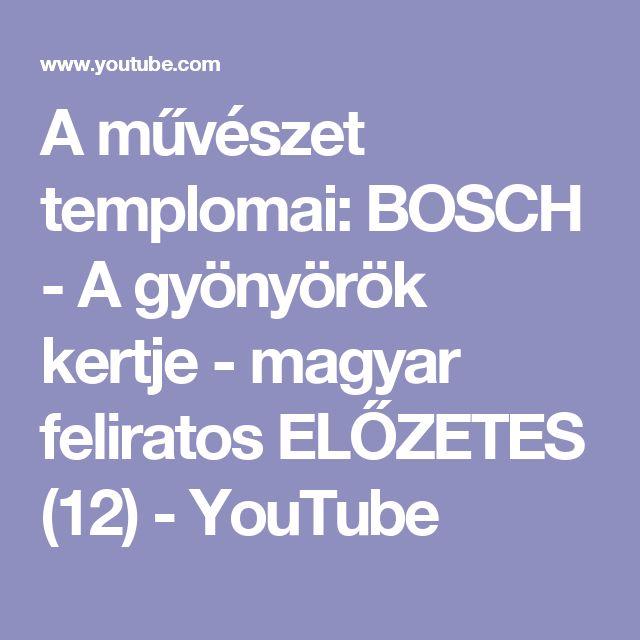A művészet templomai:   BOSCH - A gyönyörök kertje - magyar feliratos ELŐZETES (12) - YouTube