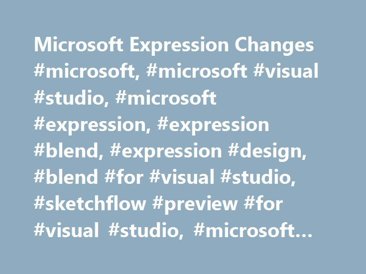 Microsoft Expression Changes #microsoft, #microsoft #visual #studio, #microsoft #expression, #expression #blend, #expression #design, #blend #for #visual #studio, #sketchflow #preview #for #visual #studio, #microsoft #expression #design #4 http://botswana.nef2.com/microsoft-expression-changes-microsoft-microsoft-visual-studio-microsoft-expression-expression-blend-expression-design-blend-for-visual-studio-sketchflow-preview-for-visual-st/  # Home Expression Blend Expression Web Expression…
