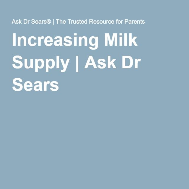 Increasing Milk Supply | Ask Dr Sears