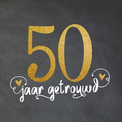 Uitnodiging 50 jarig huwelijksjubileum. Met krijtbord look, sier tekst, goud kleurige (geen echte goud inkt!) cijfer en hartjes. Tekst staat los!