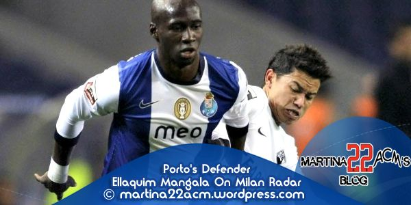 Porto's Defender Ellaquim Mangala On Milan Radar