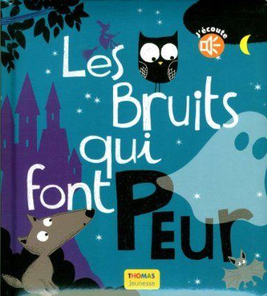 Les bruits qui font peur: Amazon.fr: Marie Delhoste, Laure Girardin-Vissian: Livres