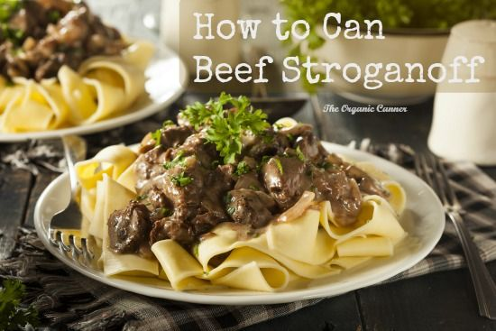 Want beef stroganoff on demand? Can it! #canning #mealinajar   theorganiccanner.com