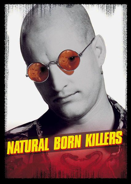 Natural Born Killers - Mickey and Mallory Knox hit the road on an interstate killing spree that triggers a manhunt and garners amazing ratings for a tabloid TV star.