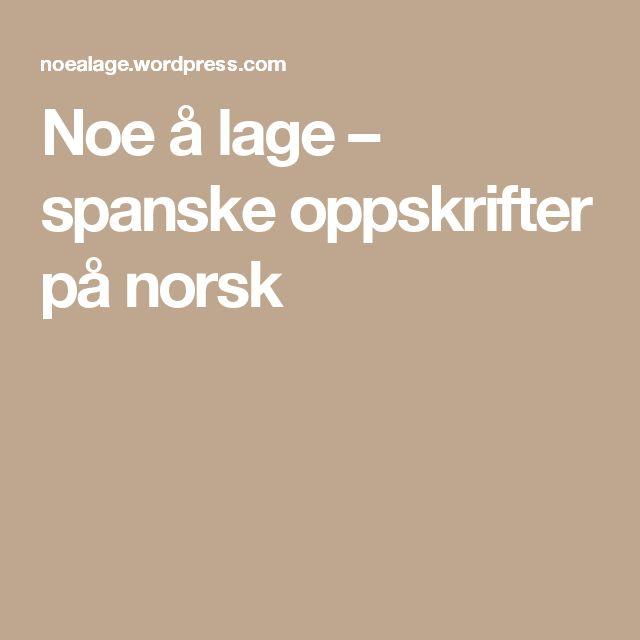 Noe å lage – spanske oppskrifter på norsk