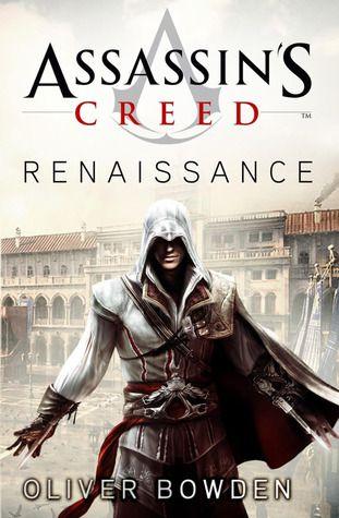 Assassin's Creed Renaissance - Oliver Bowden