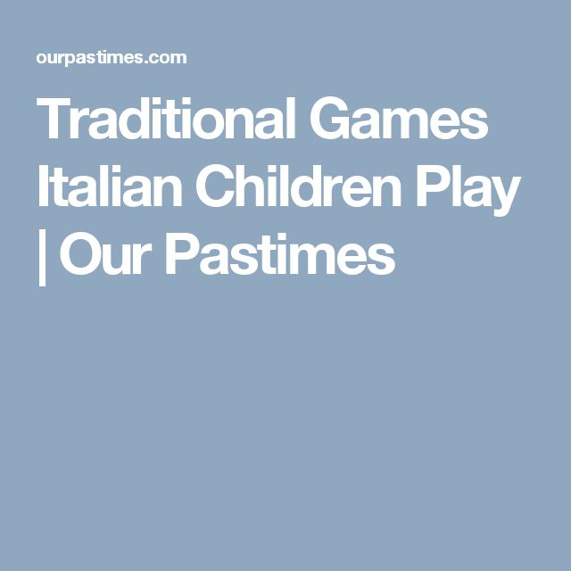 Traditional Games Italian Children Play | Our Pastimes