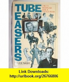 Tubeteasers The TV Nostalgia Quiz and Puzzle Book (9780809254255) Bruce Nash , ISBN-10: 0809254255  , ISBN-13: 978-0809254255 ,  , tutorials , pdf , ebook , torrent , downloads , rapidshare , filesonic , hotfile , megaupload , fileserve