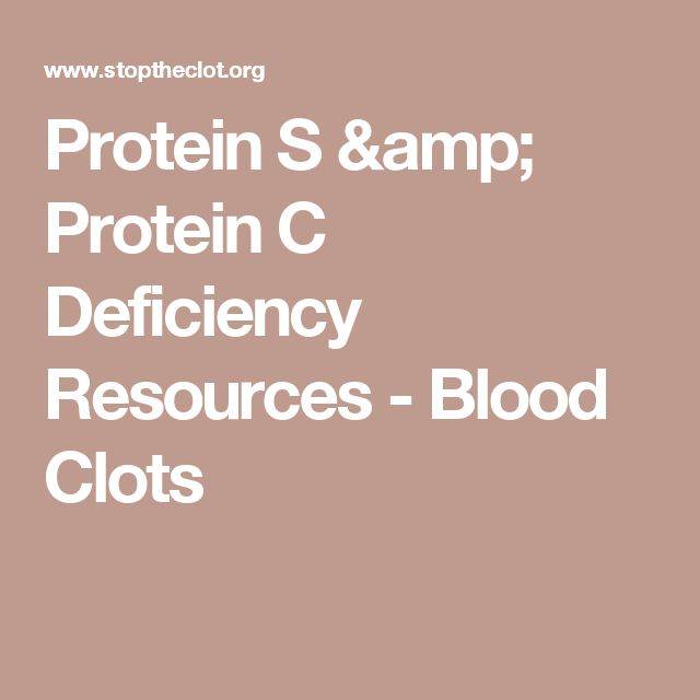 Protein S & Protein C Deficiency Resources - Blood Clots