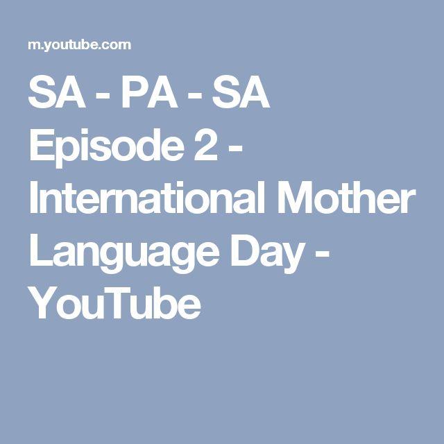 SA - PA - SA Episode 2 - International Mother Language Day - YouTube