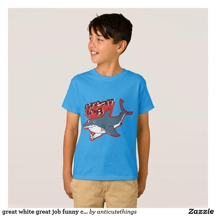 great white great job funny cartoon T-Shirt #great white #white shark #grat white shark #sharks #cartoon #shark #shark cartoon #funny #tees #tshirt #comics #drawing #illustration