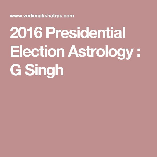 2016 Presidential Election Astrology : G Singh