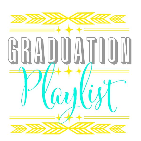 Graduation Playlist {On Spotify}