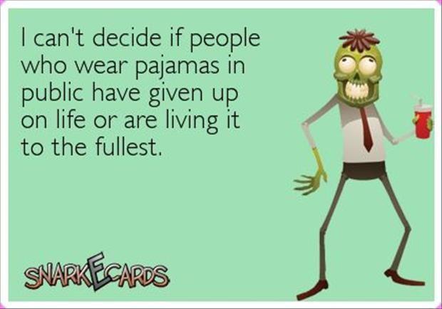 Who wears pajamas outside?