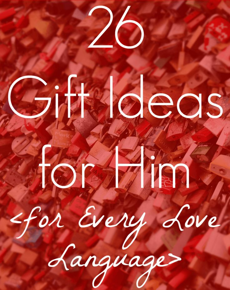 This is good for Valentine's Day, but I may use the other 365 (we have leap year, remember?) days this year. 26 Gifts For Him: For All Five Love Languages