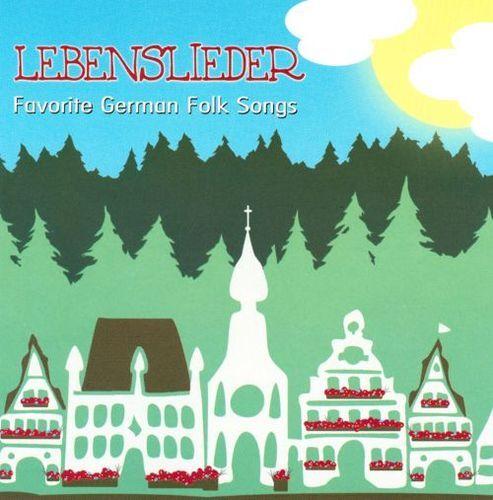 Lebenslieder: Favorite German Folk Songs [CD]
