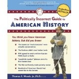 The Politically Incorrect Guide to American History (Paperback)By Thomas E. Woods