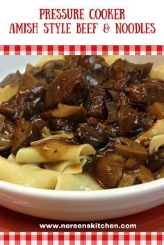 A delicious classic comfort food, Amish style beef and noodles made even better in the pressure cooker!  This is quick and delicious and on the table in under an hour!
