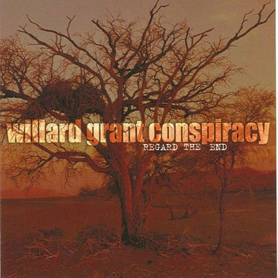 Willard Grant Conspiracy / Regard the End. Sublime album.