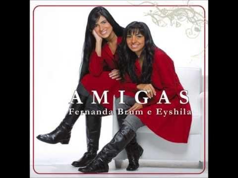 Fernanda Brum e Eyshila - Amigas Cd Completo