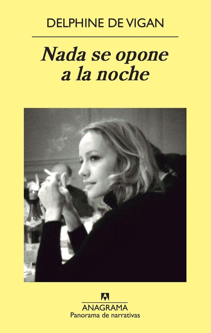 Nada se opone a la noche / Delphine de Vigan ; traducción de Juan Carlos Durán http://encore.fama.us.es/iii/encore/record/C__Rb2521014?lang=spi