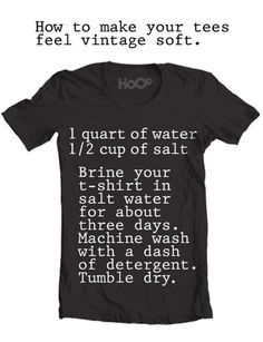 Make your T-Shirts Feel Vintage Soft!
