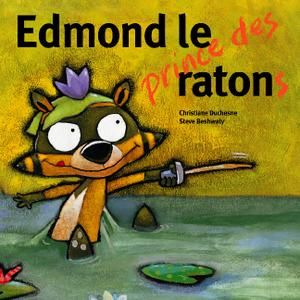 Edmond le prince des ratons - Christiane Duchesne, Steve Beshwaty, Dominique et cie - Edmond a soif d'aventures. Il veut devenir le prince des ratons. Il lui faut un cheval, une épée, des bottes, une princesse… et un monstre à combattre ! Pour devenir le prince des ratons, Edmond est même prêt à terrasser le légendaire Monstre des Marais !