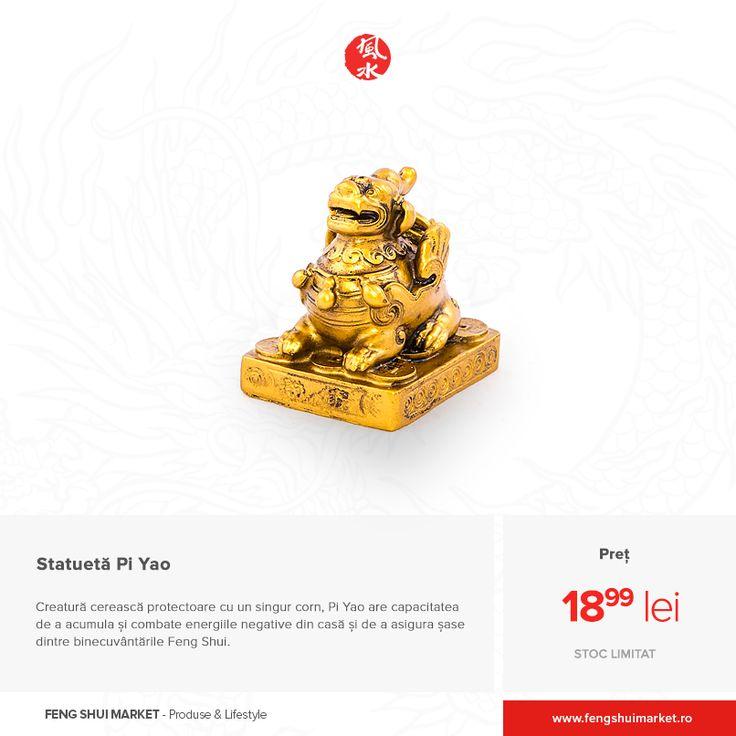 Pi Yao este o creatură cerească protectoare care are un singur corn, o față de leu-câine, copite și aripi mici și coadă. Poziția cea mai favorabilă este cea șezând pe monede chinezești, poziție în care vă protejează viitorul și stimulează bunăstarea.