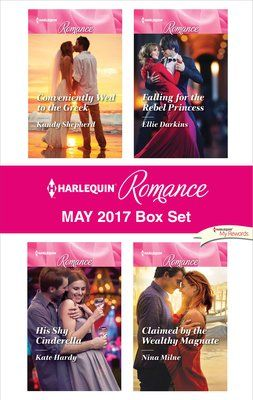 Book Harlequin Romance May 2017 Box Set: Conveniently Wed to the Greek\His Shy Cinderella\Falling for… by Kandy Shepherd