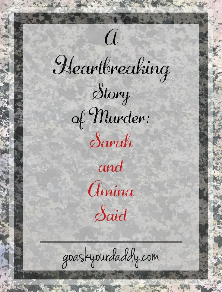 A Heartbreaking Story of Murder - Sarah and Amina Said