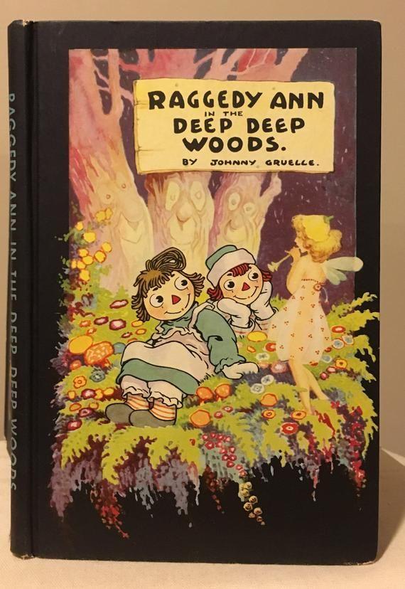 Raggedy Ann In The Deep Deep Woods By Johnny Gruelle In Dust Jacket