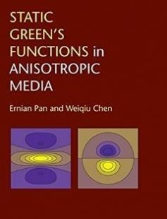 Static Green's Functions in Anisotropic Media free download by Ernian Pan Weiqiu Chen ISBN: 9781107034808 with BooksBob. Fast and free eBooks download.  The post Static Green's Functions in Anisotropic Media Free Download appeared first on Booksbob.com.