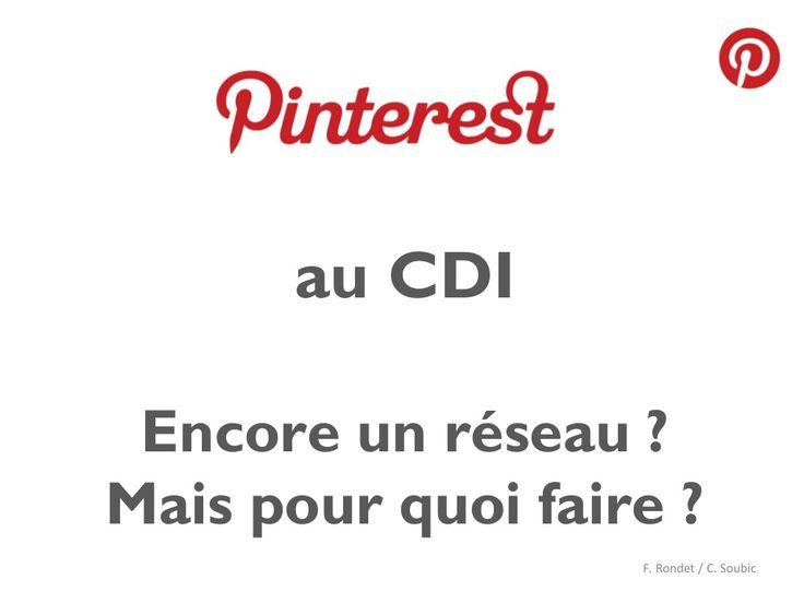 Pinterest au cdi pour quoi faire par CDI-Lycée Parc Impérial via Slideshare ----Que faire avec Pinterest dans un CDI, et proposition de travail pour les professeurs documentalistes.