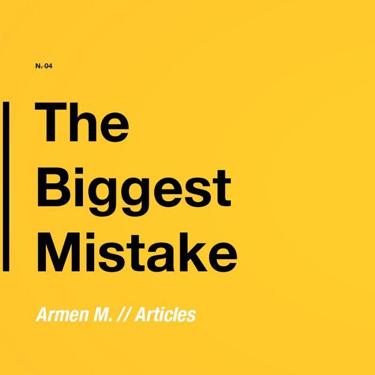 The Biggest Mistake — Medium