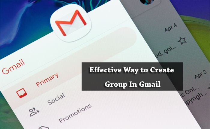 Effective Way To Create Group In Gmail Gmail Group Create