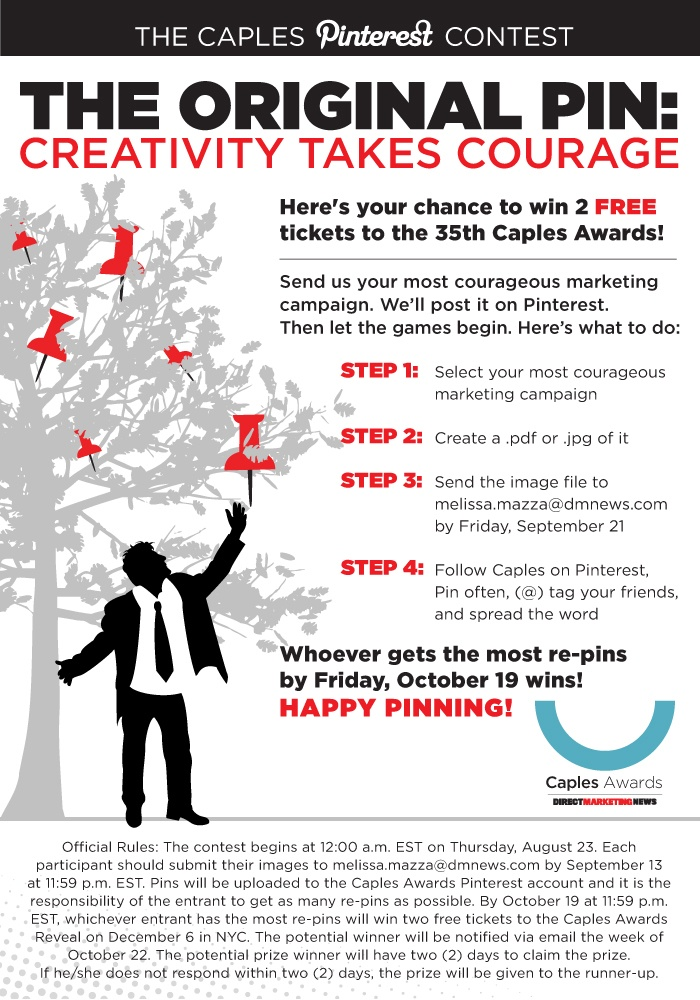Here's your chance to win 2 FREE  tickets to the 35th Caples Awards!  Send us your most courageous marketing campaign. We'll post it on Pinterest. Then let the games begin!