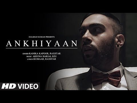ANKHIYAAN Video Song | Raxstar & Kanika Kapoor | Latest Song 2016 | T-Series - YouTube